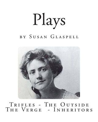 Plays by Susan Glaspell (Paperback): Susan Glaspell