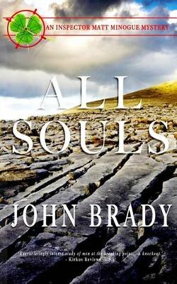 All Souls - And Inspector Matt Minogue Mystery (Paperback): John Brady