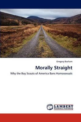 Morally Straight (Paperback): Basham Gregory