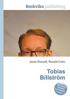 Tobias Billstrom (Paperback): Jesse Russell, Ronald Cohn