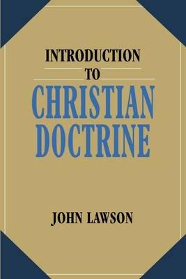 Introduction to Christian Doctrine (Paperback): John Lawson