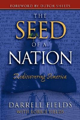 Seed of a Nation - Rediscovering America (Paperback): Darrell Fields
