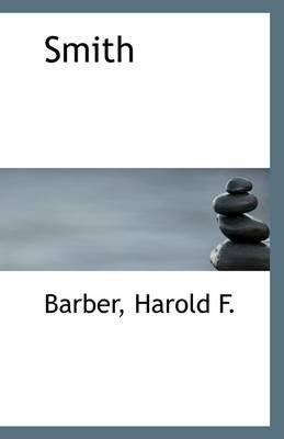 Smith (Paperback): Barber Harold F