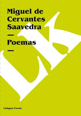 Poemas (Spanish, Electronic book text): Miguel De Cervantes Saavedra