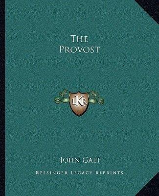 The Provost (Paperback): John Galt