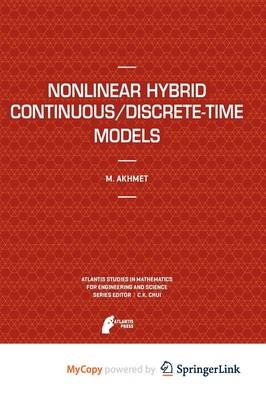 Nonlinear Hybrid Continuous/Discrete-Time Models (Paperback):