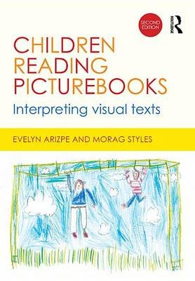 Children Reading Picturebooks - Interpreting visual texts (Electronic book text, 2nd New edition): Evelyn Arizpe, Morag Styles