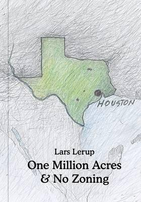 One Million Acres & No Zoning (Hardcover): Lars Lerup