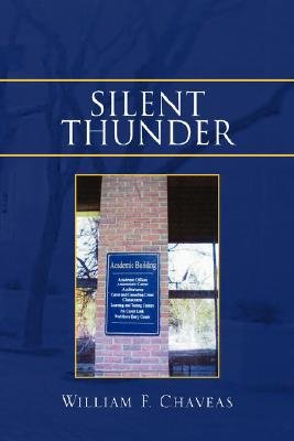 Silent Thunder (Paperback): William F. Chaveas