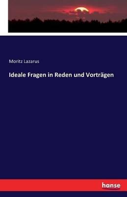 Ideale Fragen in Reden Und Vortragen (German, Paperback): Moritz Lazarus