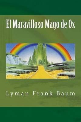 El Maravilloso Mago de Oz (Spanish, Paperback): Lyman Frank Baum