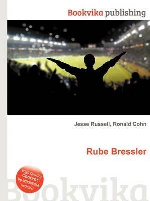 Rube Bressler (Paperback): Jesse Russell, Ronald Cohn