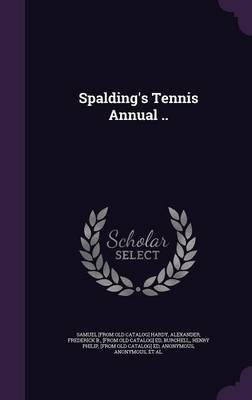 Spalding's Tennis Annual .. (Hardcover): Samuel Hardy