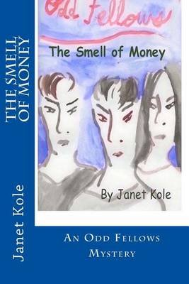 The Smell of Money - An Odd Fellows Mystery (Paperback): Janet Kole