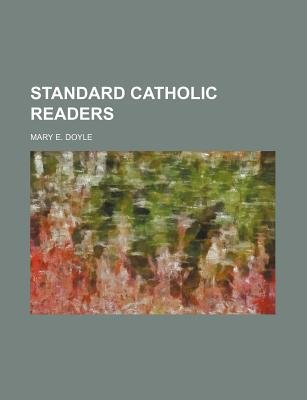 Standard Catholic Readers (Paperback): Mary E. Doyle