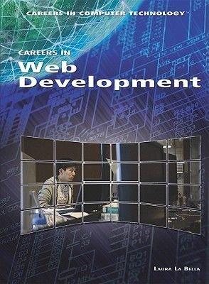 Careers in Web Development (Hardcover): Laura La Bella