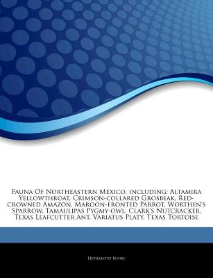 Articles on Fauna of Northeastern Mexico, Including - Altamira Yellowthroat, Crimson-Collared Grosbeak, Red-Crowned Amazon,...