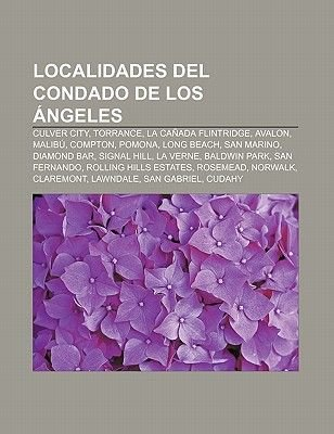 Localidades del Condado de Los Angeles - Culver City, Torrance, La Canada Flintridge, Avalon, Malibu, Compton, Pomona, Long...