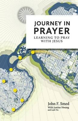 Journey in Prayer - Learning to Pray with Jesus (Paperback, 2nd): John F. Smed