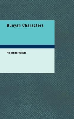 Bunyan Characters (Paperback): Alexander Whyte