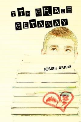 7th Grade Getaway (Paperback): Josiah Grahn
