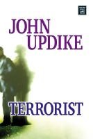 Terrorist (Large print, Hardcover, large type edition): John Updike
