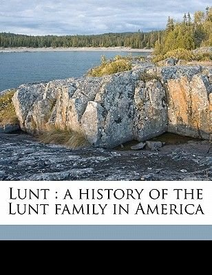 Lunt - A History of the Lunt Family in America (Paperback): Thomas Simpson Lunt