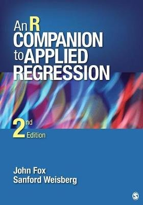 An R Companion to Applied Regression (Paperback, 2nd Revised edition): John Fox, Harvey Sanford Weisberg