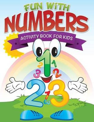 Fun with Numbers (Activity Book for Kids) (Paperback): Speedy Publishing LLC