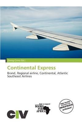 Continental Express (Paperback): Zheng Cirino
