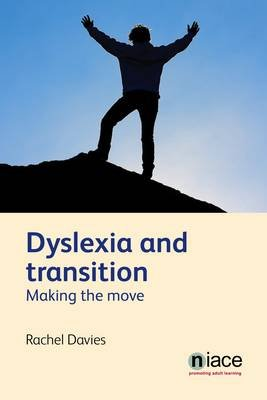 Dyslexia and Transition - Making the Move (Electronic book text): Rachel Davies
