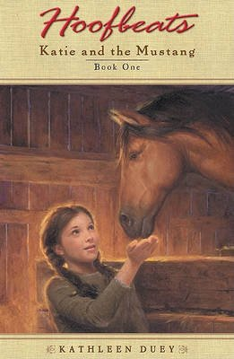 Katie and the Mustang - Book 1 (Hardcover, Turtleback Scho): Kathleen Duey