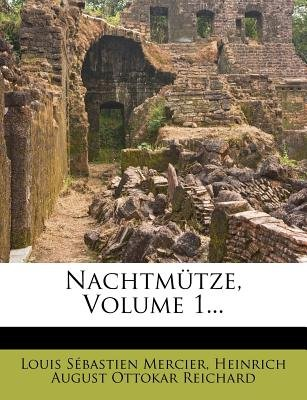 Nachtmutze, Volume 1... (Paperback): Louis-Sebastien Mercier