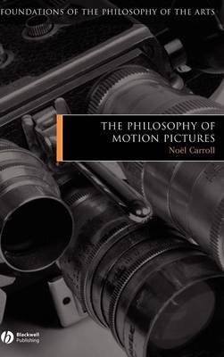 The Philosophy of Motion Pictures (Hardcover, Rev Ed): Noel Carroll