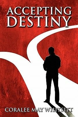 Accepting Destiny (Paperback): Coralee May Whitsitt