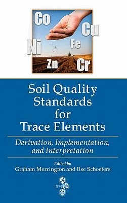 Soil Quality Standards for Trace Elements - Derivation, Implementation, and Interpretation (Electronic book text): Graham...