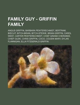 Family Guy - Griffin Family - Angus Griffin, Barbara Pewterschmidt, Bertram, Biscuit, Bitch-Brian, Bitch-Stewie, Brian Griffin,...