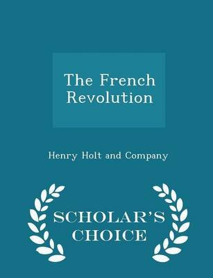 The French Revolution - Scholar's Choice Edition (Paperback): Henry Holt and Company