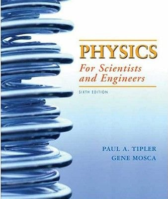 Physics for Scientists and Engineers - Standard Version (Hardcover, 6th Revised edition): Paul A. Tipler, Gene P. Mosca