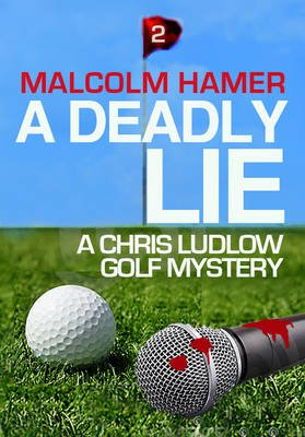 A Deadly Lie (Electronic book text): Malcolm Hamer