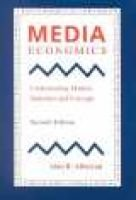 Media Economics - Understanding Markets, Industries and Concepts (Paperback, 2nd Edition): Alan B Albarran