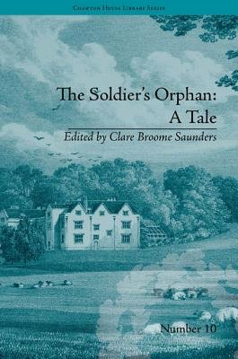 The Soldier's Orphan: A Tale - by Mrs Costello (Electronic book text): Clare Broome Saunders