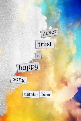 Never Trust a Happy Song (Paperback): Natalie Bina