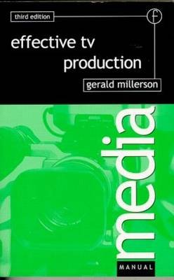 Effective TV Production (Paperback, 3rd Revised edition): Gerald Millerson