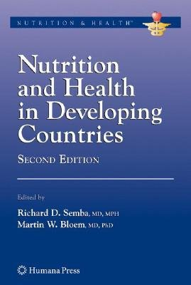 Nutrition and Health in Developing Countries (Hardcover, 2nd ed. 2008): Richard David Semba