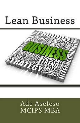 Lean Business (Paperback): Ade Asefeso MCIPS MBA