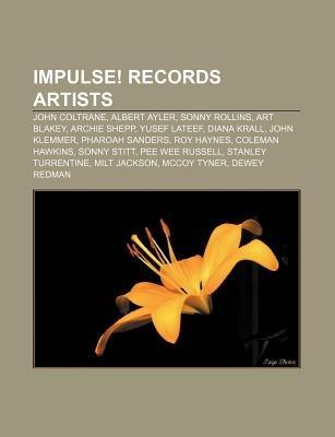 Impulse! Records Artists - John Coltrane, Albert Ayler, Sonny Rollins, Art Blakey, Archie Shepp, Yusef LaTeef, Diana Krall,...