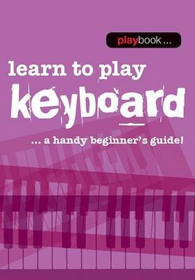 Playbook - Learn To Play Keyboard - A Handy Beginner's Guide] (Spiral bound): Hal Leonard Publishing Corporation