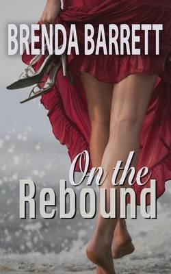 On the Rebound (Paperback): Brenda Barrett