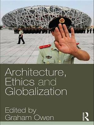 Architecture, Ethics and Globalization (Electronic book text): Graham Owen